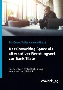Coworking Space als alternativer Beratungsort zur Bankfiliale